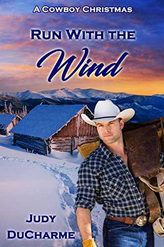 Book: Run With the Wind (A Cowboy Christmas) by Judy DuCharme