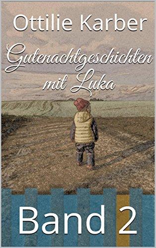 Download Gutenachtgeschichten mit Luka (2): Band 2 (German Edition) Pdf