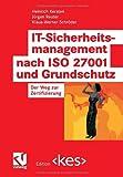 IT-Sicherheitsmanagement nach ISO 27001 und Grundschutz (Edition kes)