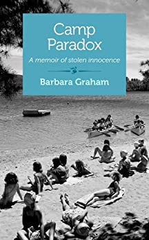 Camp Paradox: A memoir of stolen innocence by [Graham, Barbara]