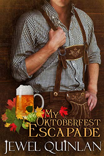 My Oktoberfest Escapade by [Quinlan, Jewel]