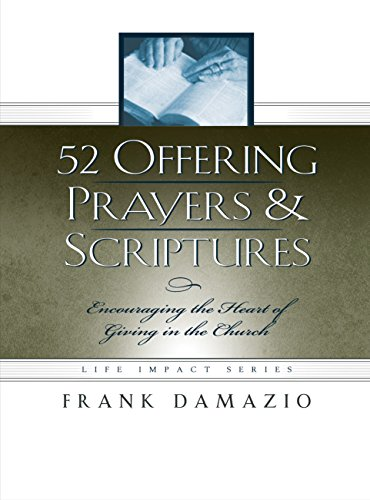 52 Offering Prayers & Scriptures: Encouraging the Heart of Giving in the Church (Life Impact Series)