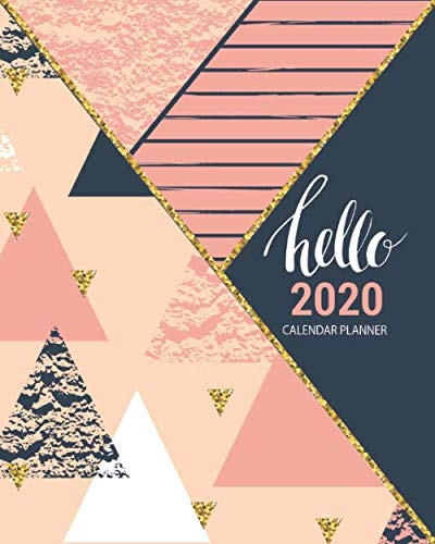 Hello 2020 Calendar Planner: 2020 Pink, Navy And Gold Geometric Calendar Planner   Monthly   Weekly   Year At A Glance…