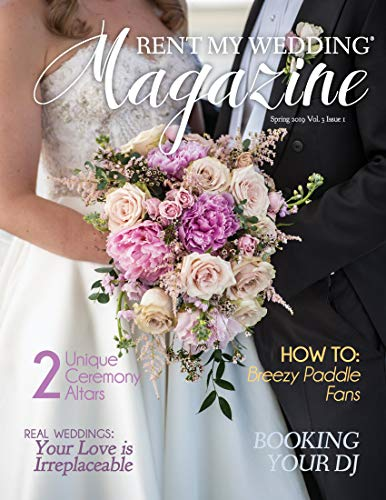 RENT MY WEDDING Magazine - Spring 2019: Plan the wedding of your dreams on a budget! (Ideas A Spring On Wedding Budget)