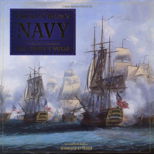 Patrick O'Brian's Navy: The Illustrated Companion to Jack Aubrey's - Royal Navy Uniforms