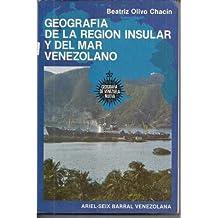Geografía de la región insular y del mar venezolano (Colección Geografía de Venezuela nueva) (Spanish Edition)