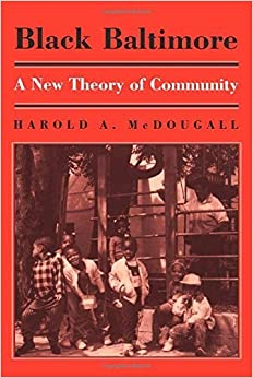 Book Black Baltimore: A New Theory of Community by Harold Mcdougall (1993-12-21)
