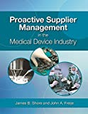 img - for Proactive Supplier Management in the Medical Device Industry book / textbook / text book