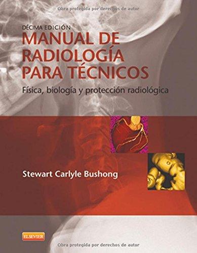 Manual De Radiologia Para Tecnicos. Fisica, Biologia Y Proteccion Radiologica (Spanish Edition)