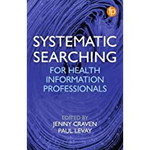 Systematic Searching: Practical ideas for improving results