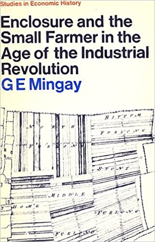 Book Enclosure and the Small Farmer in the Age of the Industrial Revolution (Study in Economic History)