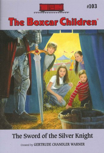 The Sword Of The Silver Knight (Boxcar Children Mysteries) - Book #103 of the Boxcar Children