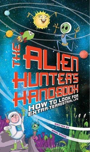 Alien Hunter's Handbook: How To Look For Extra-Terrestrial Life by Brake, Mark, Jack, Colin (2012) Paperback