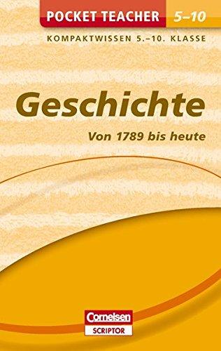 Pocket Teacher Geschichte - Von 1789 bis heute. 5.-10. Klasse: Kompaktwissen 5.-10. Klasse (Cornelsen Scriptor - Pocket Teacher)