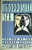 The Unopposite Sex, Elisabeth Badinter, 0060390964