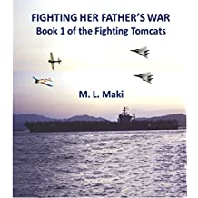 Fighting Her Father's War: The FIghting Tomcats