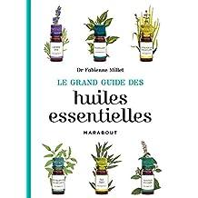 GRAND GUIDE DES HUILES ESSENTIELLES (LE)