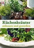 Küchenkräuter anbauen und genießen