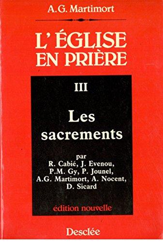 L'Eglise en prière III Les sacrements