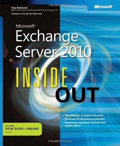 Microsoft Exchange Server 2010 Inside Out by Tony Redmond, Publisher : Microsoft Press