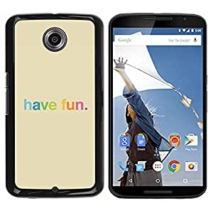 Paccase / SLIM PC / Aliminium Casa Carcasa Funda Case Cover para - Have Fun Rainbow Colorful Happy - Motorola NEXUS 6 / X / Moto X Pro