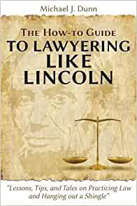 """The How-to Guide to Lawyering like Lincoln """"Lessons, Tips ..."""