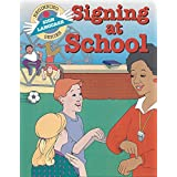 Sign Language:Signing At School