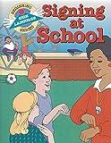 Signing at School (Beginning Sign Language Series) (Signed English)