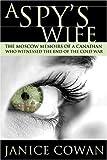 A Spy's Wife, Janice Cowan, 1550289314
