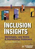 Inclusion Insights: Stereotypes, Lazy Brains & Unintentional Intolerance
