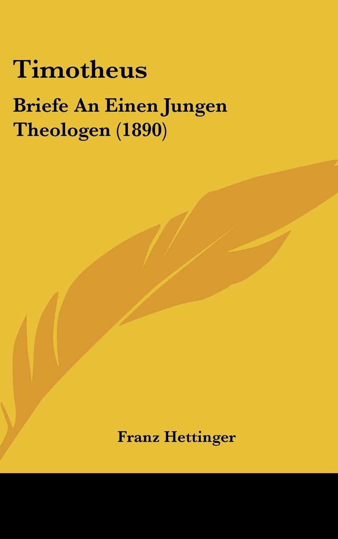 Timotheus: Briefe An Einen Jungen Theologen (1890) (German Edition) pdf