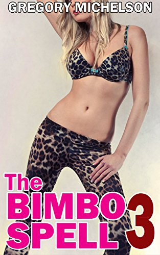 The Bimbo Spell 3 eBook: Gregory Michelson: Amazon ca: Kindle Store