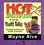 img - for Hot Illustrations for Youth Talks by Wayne Rice (1994-06-06) book / textbook / text book