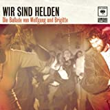 Wir Sind Helden - Die Ballade von Wolfgang und Brigitte