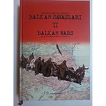Osmanli Belgelerinde Balkan Savaslari - Balkan Wars in Ottoman Documents Vols. I-II
