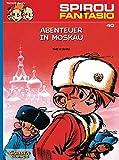 Spirou & Fantasio 40: Abenteuer in Moskau: (Neuedition)