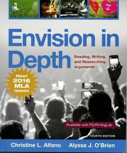 Envision in Depth Reading, Writing, and Researching Arguments, MLA Update (4th Edition) (Envision Writing And Researching Arguments 4th Edition)