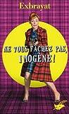Ne vous fâchez pas, Imogène !