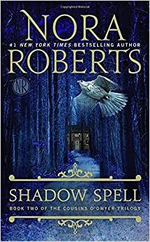 Book Shadow Spell (The Cousins O'Dwyer Trilogy)