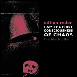 Book I am the First Consciousness of Chaos: The Black Album (Solar Nocturnal) by Odilon Redon (2010-12-23)