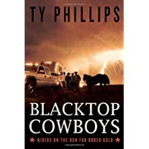 Blacktop Cowboys: Riders on the Run for Rodeo Gold