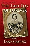 img - for The Last Day of Forever: Catahoula Book 1 (Catahoula Chronicles) book / textbook / text book