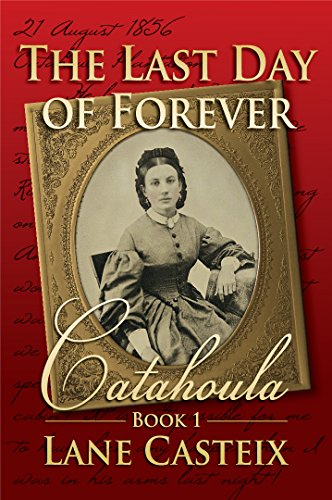 (The Last Day of Forever: Catahoula Book 1 (Catahoula Chronicles))