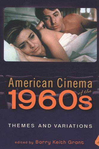 American Cinema of the 1960s: Themes and Variations (Screen Decades: American Culture/America)