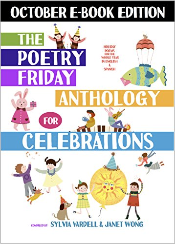 The Poetry Friday Anthology for Celebrations (October E-Book Edition): Holiday Poems in English and Spanish (The Poetry Friday Anthology for Celebrations (Monthly E-book Series) 10)