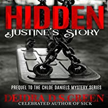 Hidden: Justine's Story: Chloe Daniels Mystery Series Audiobook by Deidra D. S. Green Narrated by Joe Formichella