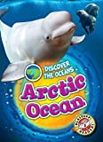Arctic Ocean (Discover the Oceans: Blastoff Readers, Level 3)