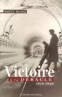 De la victoire à la débâcle, 1919-1940 par Rajsfus
