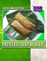 Recipes from Puerto Rico: Pasteles