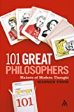 101 Great Philosophers : Makers of Modern Thought, Pirie, Madsen and Pirie, 0826423868